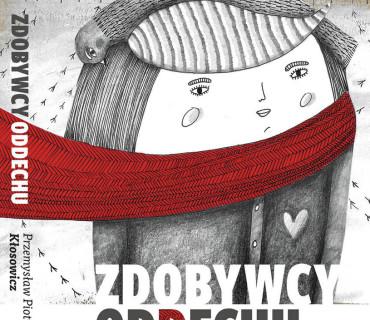 """Przemysław Piotr Kłosowicz  """"Zdobywcy oddechu"""" [RECENZJA]"""